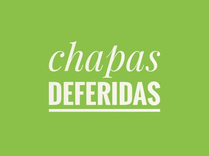 Chapas deferidas